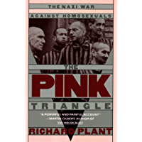 The Pink Triangle: The Nazi War Against Homosexuals (English Edition)