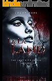 La La Land: A Zombie Dystopian Novel (The Last City Series Book 2)