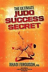 The Ultimate Judo Success Secret Kindle Edition