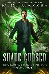 Shade Cursed: A Druidverse Urban Fantasy Novel (The Shadow Changeling Series Book 1) Kindle Edition