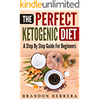 The Perfect Ketogenic Diet: A Short Guide To Help You Lose Weight, Live Better, And Be Happier book cover