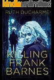 Killing Frank Barnes (Roland PD Book 1)