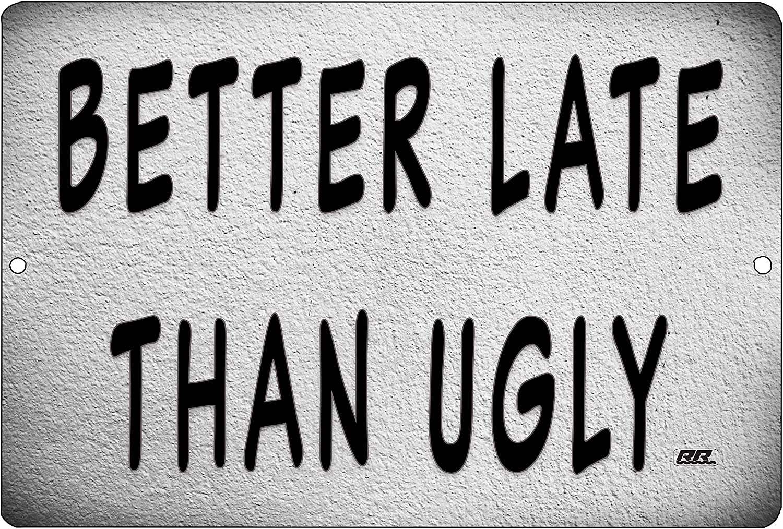 Funny Sarcastic Metal Tin Sign Wall Decor Man Cave Bar Better Late Than Ugly