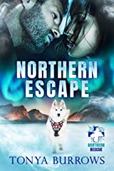 Northern Escape (Northern Rescue Book 1) Kindle Edition