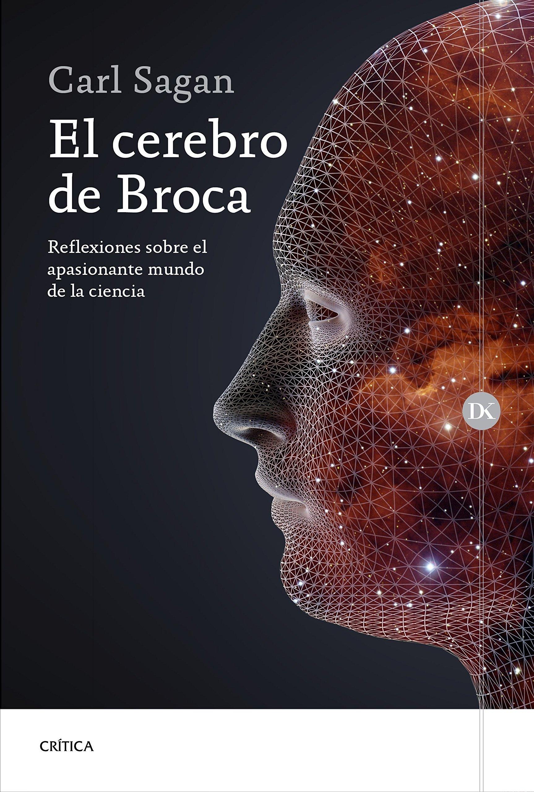 El cerebro de Broca: Reflexiones sobre el apasionante mundo de la ciencia  Drakontos: Amazon.es: Carl Sagan, Domènech Bergadà Formentor, José Chabás  Bergón: ...