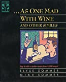 As One Mad With Wine and Other Similes