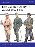 The German Army in World War I (3): 1917-18: v. 3 (Men-at-Arms)