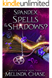 Spandex, Spells and . . . Shadows?: A Paranormal Women's Fiction Novel (Midlife Mayhem Book 3)
