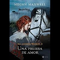 Las guerreras Maxwell, 5. Una prueba de amor (Spanish Edition)