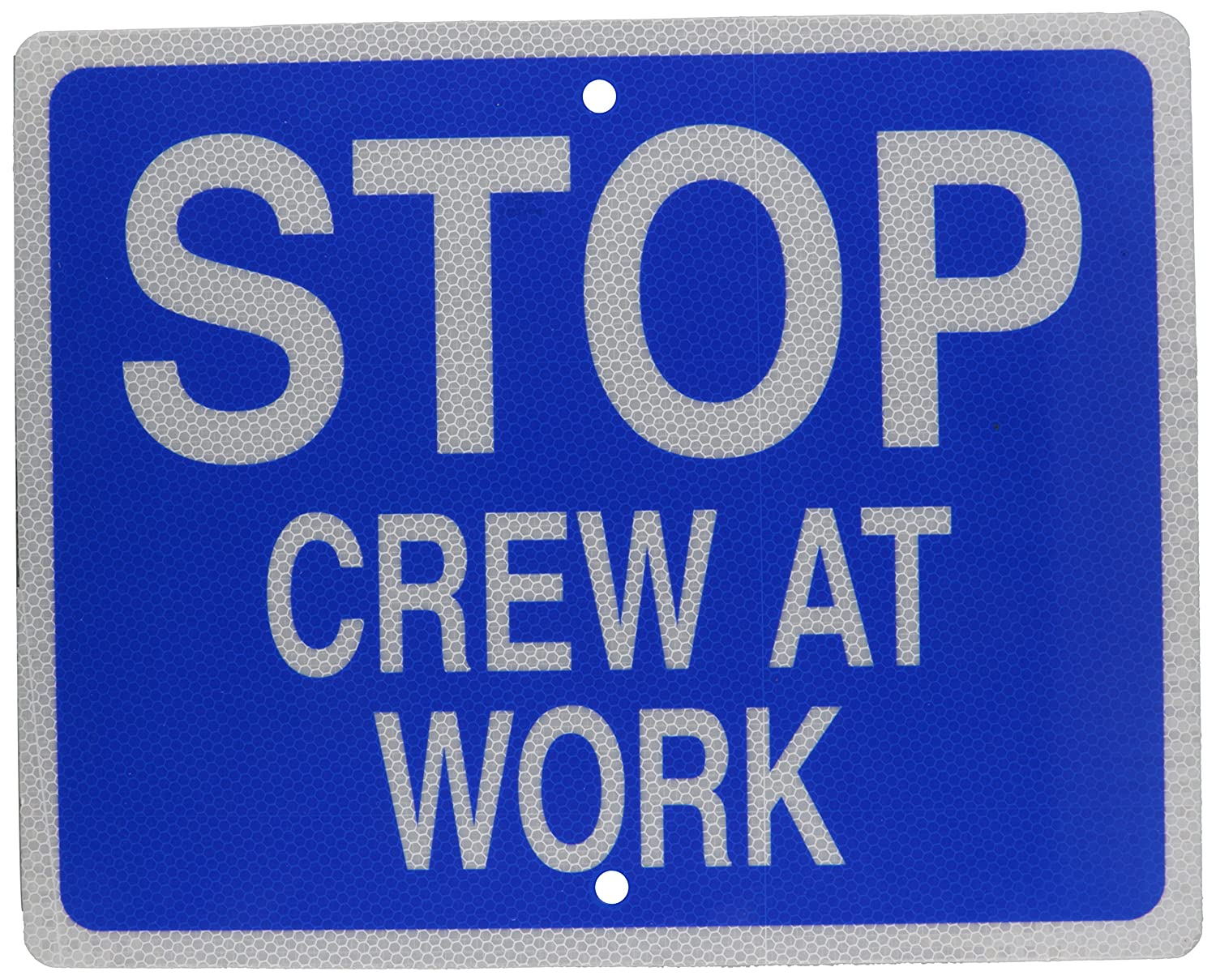 White on Blue Reflective Aluminum 12 H x 15 W Brady 134187Stop Crew at Work Sign