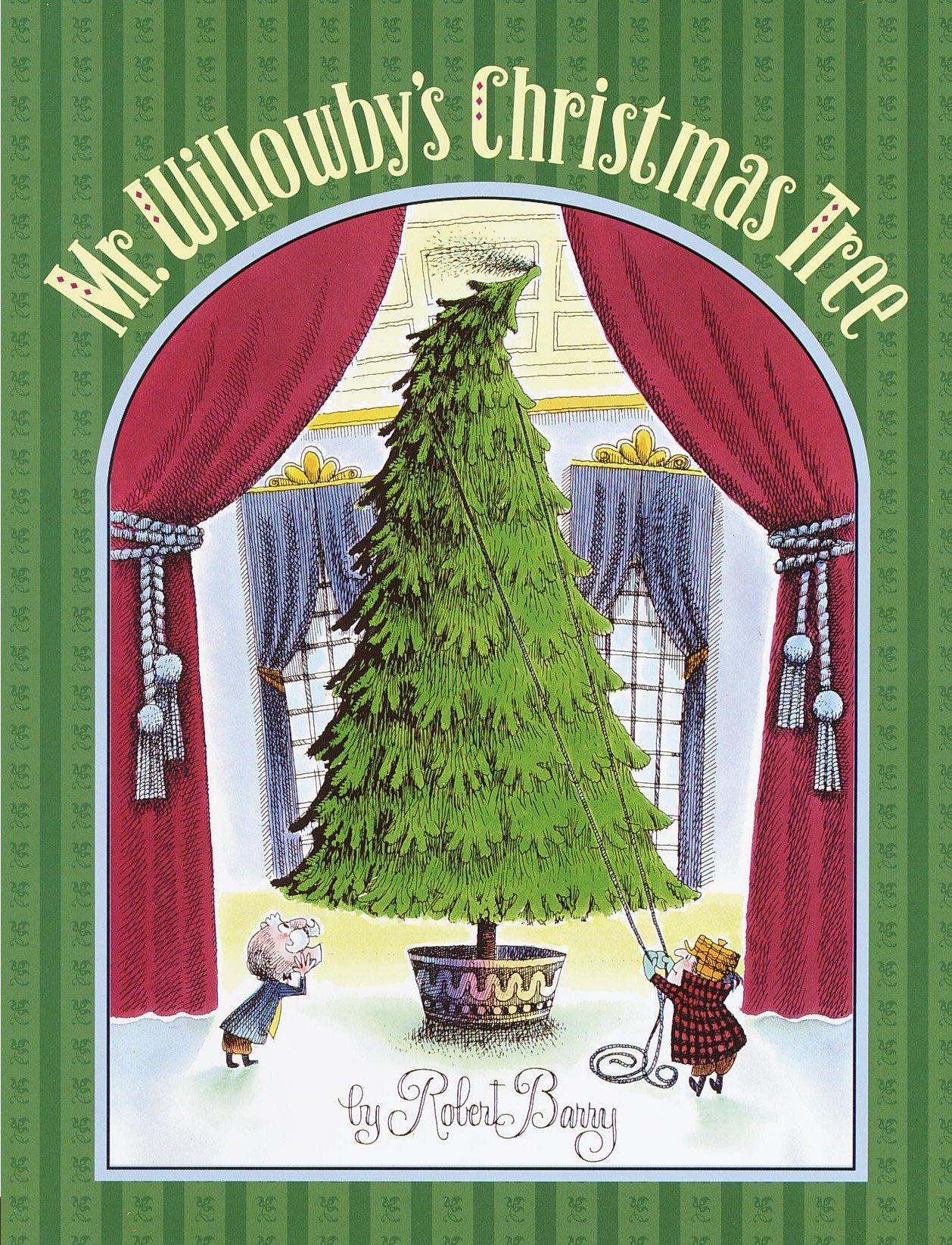 amazoncom mr willowbys christmas tree 9780385327213 robert barry books