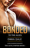 Bonded to the Alien: Alien Warrior Romance (The Gate Jumpers (Science Fiction Romance) Book 1)
