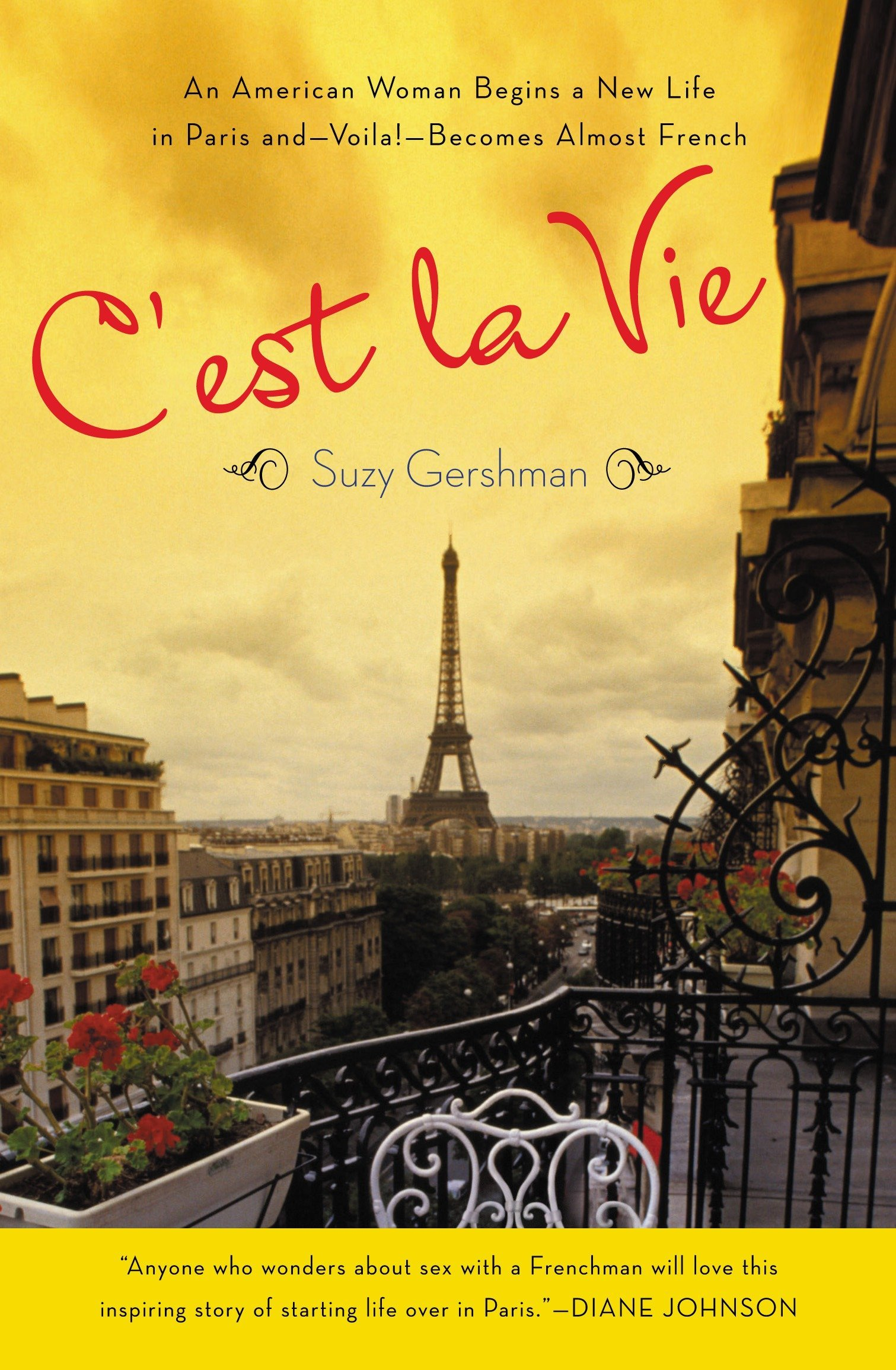 C'est La Vie: An American Woman Begins a New Life in Paris and--Voila!--Becomes Almost French pdf