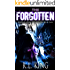 The Forgotten: A Novel in the Alastair Stone Chronicles