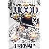 A Three-Way Hood Love Affair