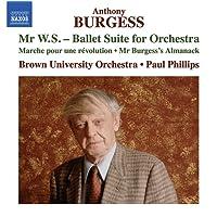 Burgess:Mr Ws-Ballet Suite [Brown University Orchestra, Paul Phillips] [Naxos: 8573472]