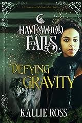 Defying Gravity: (A Havenwood Falls Novella) Kindle Edition