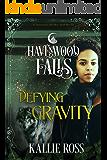 Defying Gravity (Havenwood Falls Book 14)
