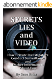 Secrets, Lies and Video: How Private Investigators Conduct Surveillance and Gather Information About You (English Edition)