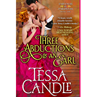 Three Abductions and an Earl: A Regency Romance Novel (Parvenues & Paramours Book 1) (English Edition)