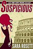 Suspicious (On The Run International Mysteries Book 4)