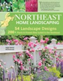 Northeast Home Landscaping, 3rd Edition: Including Southeast Canada (Creative Homeowner) 54 Landscape Designs, 200…