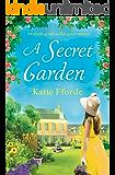 A Secret Garden: An utterly gorgeous feel good romance