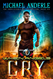 When Angels Cry: An Urban Fantasy Action Adventure (The Unbelievable Mr. Brownstone Book 6) (English Edition)