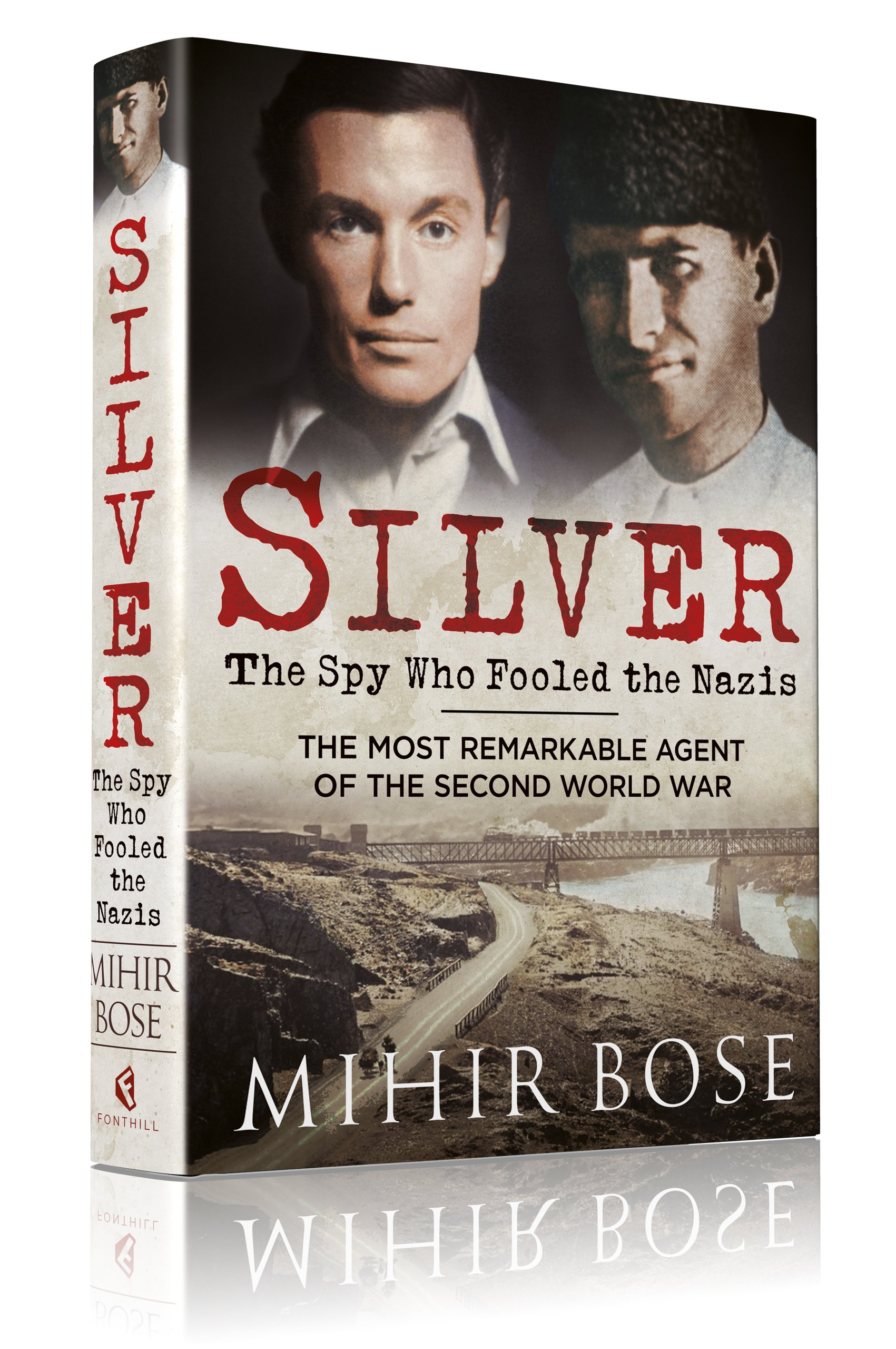 Silver The Spy Who Fooled the Nazis Amazon Mihir Bose