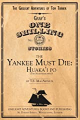 The Yankee Must Die: Huaka'i Po (the Nightmarchers) (The Gaslight Adventures of Tom Turner Book 1) Kindle Edition