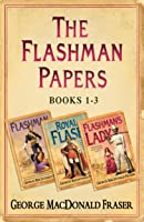 Flashman Papers 3-Book Collection 1: Flashman