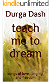 teach me to dream: songs of love, longing, and freedom (Idle Hours Book 2)