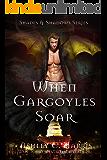 When Gargoyles Soar (Shades and Shadows: When Gargoyles Rise Book 4)