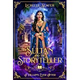 The Sultan and the Storyteller (A Villain's Ever After)