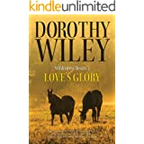 LOVE'S GLORY: An American Historical Romance (Wilderness Hearts Historical Romances Book 3)