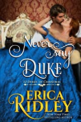 Never Say Duke: A Regency Christmas Romance (12 Dukes of Christmas Book 4) Kindle Edition
