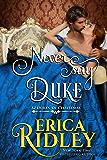 Never Say Duke: A Regency Christmas Romance (12 Dukes of Christmas Book 4)