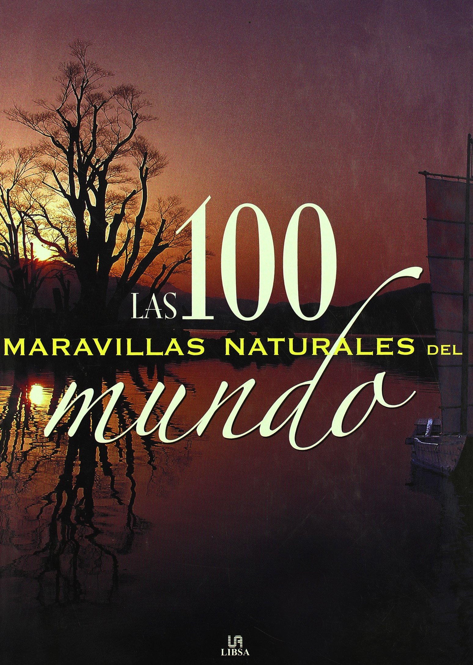 100 MARAVILLAS NATURALES DEL MUNDO