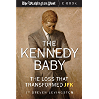 The Kennedy Baby: The Loss That Transformed JFK (English Edition)