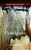 Floodgates: A Faye Longchamp Mystery #5 (Faye Longchamp Series)