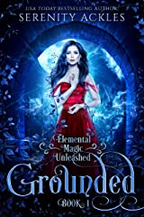 Grounded (Elemental Magic Unleashed Book 1) Kindle Edition