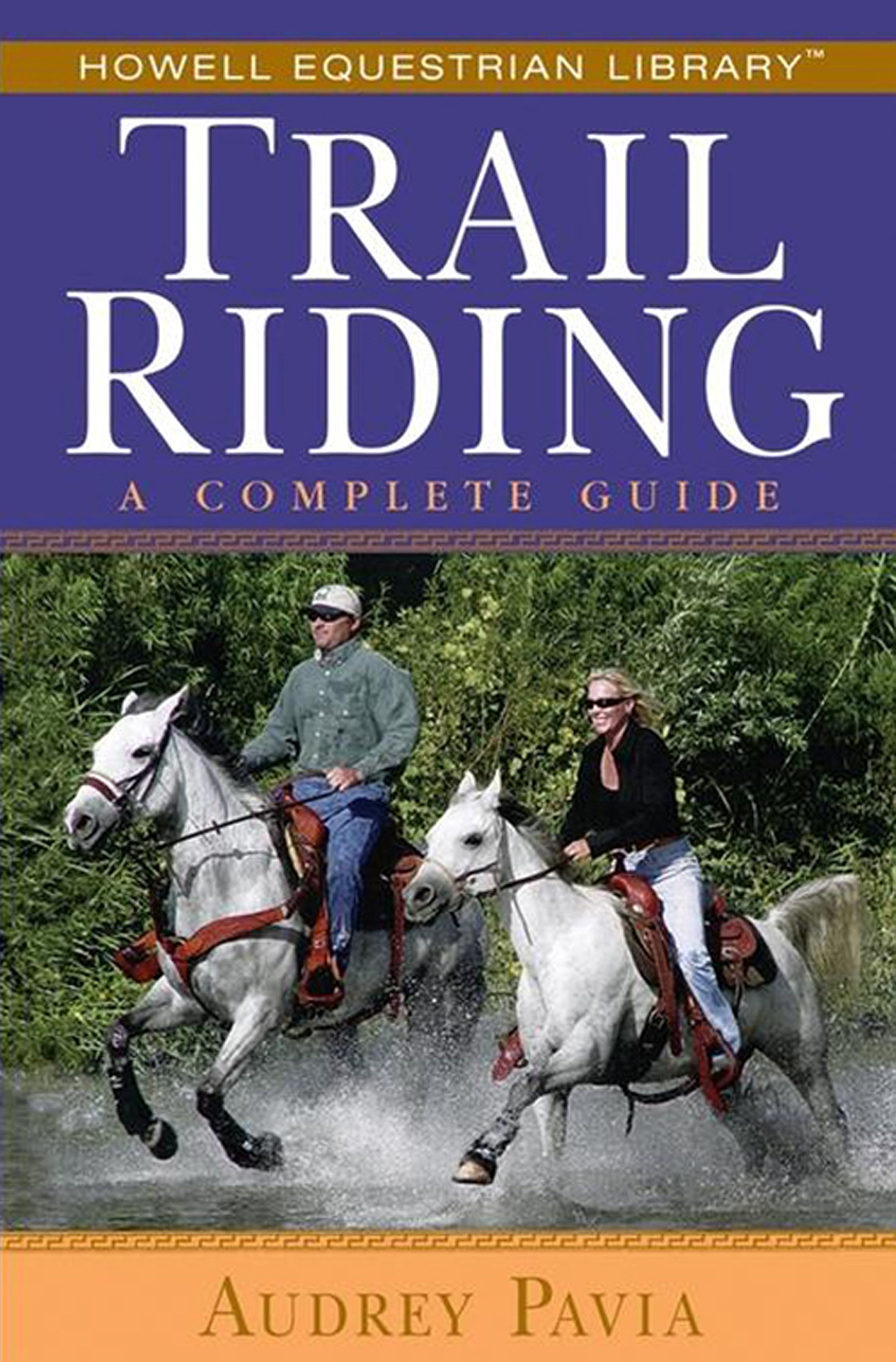 Read Online Trail Riding: A Complete Guide (Howell Equestrian Library (Paperback)) PDF