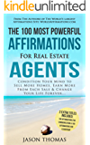 Affirmation | The 100 Most Powerful Affirmations For Real Estate Agents | 2 Amazing Affirmative Bonus Books Included for Communication & Leadership: Condition ... More Homes & Earn More (English Edition)