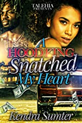 A Hood King Snatched My Heart Kindle Edition