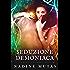 Seduzione demoniaca: Un romanzo di amore e magia
