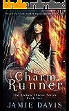 The Charm Runner (Broken Throne Book 1)