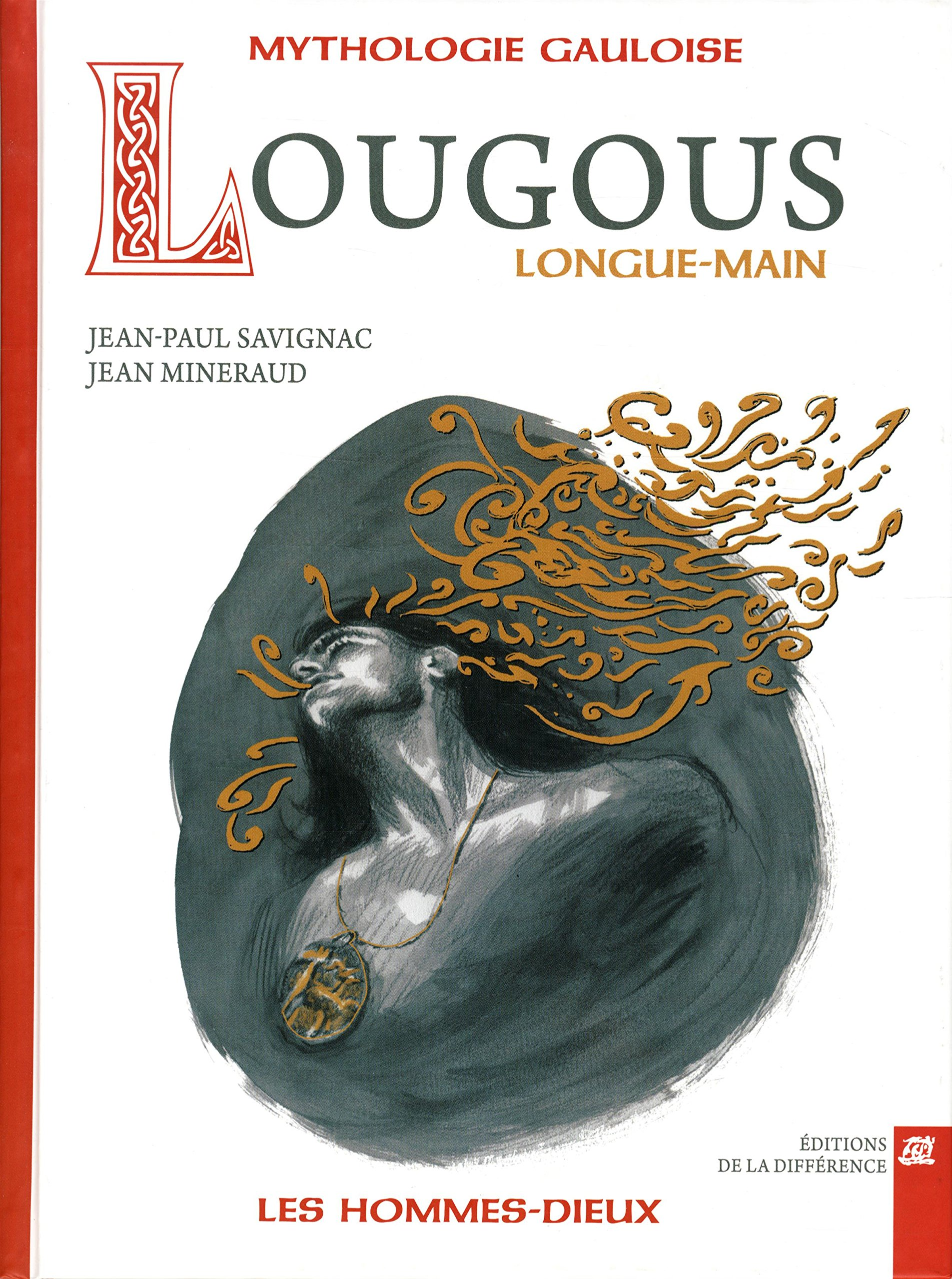 Mythologie Gauloise - Lougous, longue-main (Jean-Paul Savignac)
