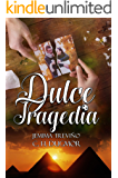 Dulce Tragedia (Spanish Edition)