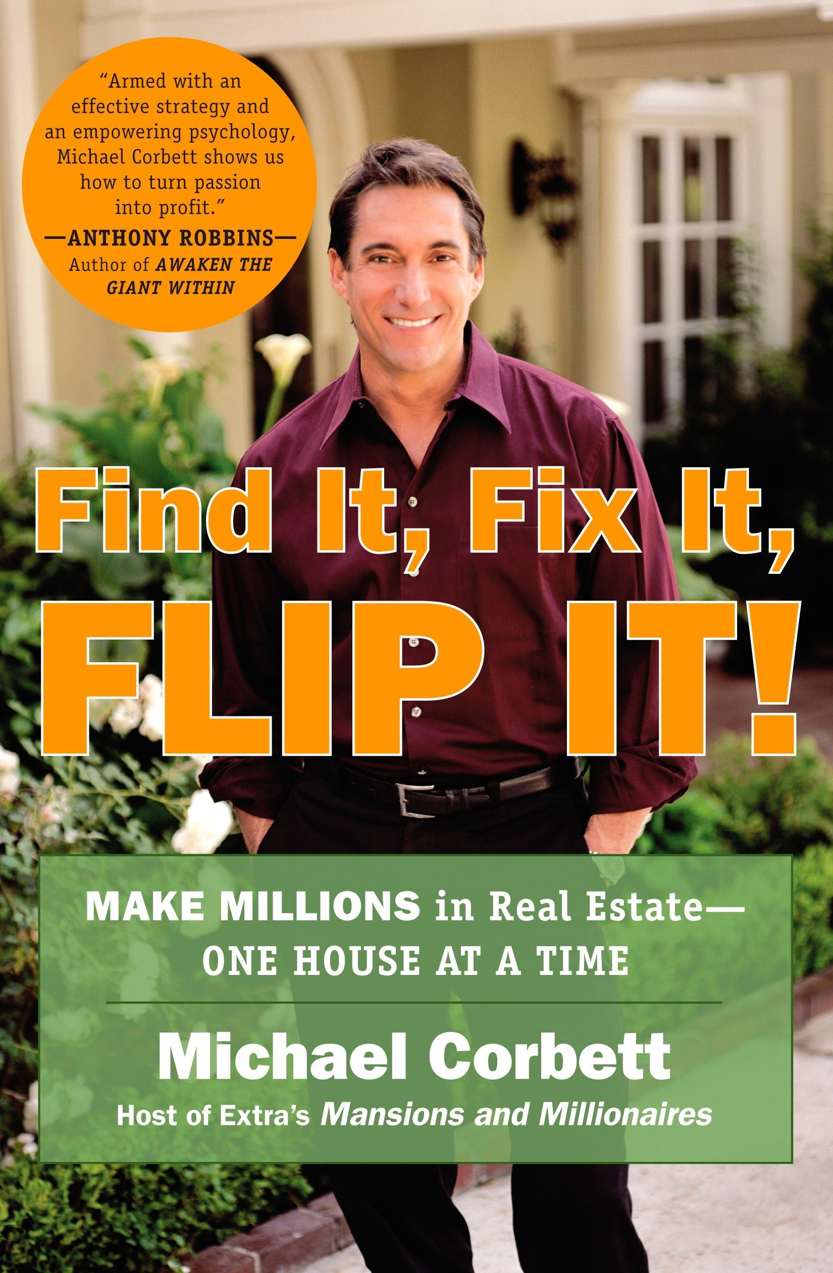 Find It, Fix It, Flip It!: Make Millions in Real Estate--One House at a  Time: Michael Corbett: 9780452286696: Amazon.com: Books