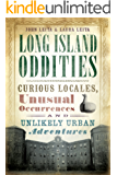 Long Island Oddities: Curious Locales, Unusual Occurrences and Unlikely Urban Adventures (American Legends)